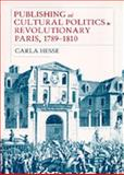 Publishing and Cultural Politics in Revolutionary Paris, 1789-1810, Hesse, Carla, 0520074432