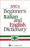 NTC's Beginners Italian and English Dictionary, Raffaele A. Dioguardi and Frank R. Abate, 0844284432
