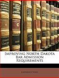 Improving North Dakota Bar Admission Requirements, Lawrence Vold, 1146204434