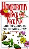 Homeopathy for Back and Neck Pain, Ursula Stone and Kensington Publishing Corporation Staff, 1575664437
