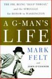 A G-Man's Life, Mark Felt and John D. O'Connor, 1586484435