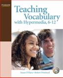 Teaching Vocabulary with Hypermedia, 6-12, Pritchard, Robert and O'Hara, Susan, 0131724444