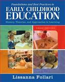 Foundations and Best Practices in Early Childhood Education : History, Theories, and Approaches to Learning, Follari, Lissanna, 0133564444