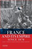 France and Its Empire Since 1870, Conklin, Alice L. and Fishman, Sarah, 0199384444