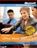 Microsoft Office Word 2007 Exm 77-601 Comp Copy, Microsoft Official Academic Course, 0470164441