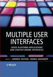 Multiple User Interfaces : Cross-Platform Applications and Context-Aware Interfaces, , 0470854448