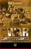 The War Correspondent, McLaughlin, Gregory, 0745314449
