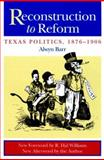 Reconstruction to Reform : Texas Politics, 1876-1906, Barr, Alwyn, 0870744445