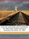 List of Officers and Members of the New York Society, Revised to Nov 15 1907, Order of the Founders and Patriots of Am, 1149924446
