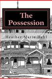 The Possession, Heather Hehl, 1475184441