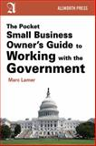 The Pocket Small Business Owner's Guide to Working with the Government, Marc Lamer, 1621534448