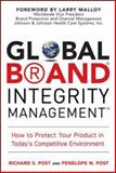 Global Brand Integrity Management : How to Protect Your Product in Today's Competitive Environment, Post, Richard S. and Post, Penelope N., 0071494448