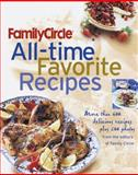 Family Circle All-Time Favorite Recipes, Family Circle Editors, 0385494440