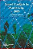 Armed Conflicts in South Asia 2009 : Continuing Violence, Failing Peace Processes, Suba Chandran, D. and Chari, P. R., 0415564441