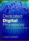 Dedicated Digital Processors : Methods in Hardware/Software Co-Design, Mayer-Lindenberg, F., 0470844442