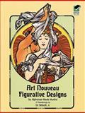 Art Nouveau Figurative Designs, Alphonse Marie Mucha, 0486234444