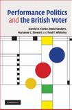Performance Politics and the British Voter, Clarke, Harold D. and Sanders, David, 0521874440