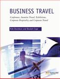 Business Travel : Conferences, Incentive Travel, Exhibitions, Corporate Hospitality and Corporate Travel, Davidson, Rob and Cope, Beulah, 0582404444