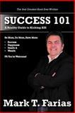 Success 101, Mark T. Farias, 1468554441