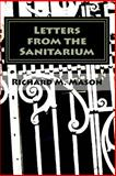 Letters from the Sanitarium, Richard Mason, 1497404444