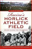 Racine's Horlick Athletic Field, Alan R Karls, 1626194440