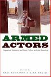 Armed Actors : Organised Violence and State Failure in Latin America, , 1842774441