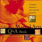 The Ultimate Martial Arts Q and A Book : 750 Expert Answers to Your Essential Questions, Corcoran, John and Graden, John, 0809294443