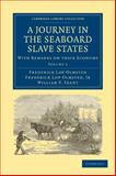 A Journey in the Seaboard Slave States : With Remarks on their Economy, Olmstead, Frederick Law, 110800444X