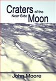 Craters of the near Side Moon, John Moore, 1497324440