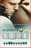 Suddenly Blue, Tressie Lockwood, 1500284440