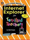 Internet Explorer(R) for Terrified Teachers, Debi Hooper, 157690444X