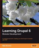 Learning Drupal 6 Module Development, Butcher, Matt, 1847194443