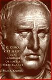 Cicero, Catullus, and the Language of Social Performance 9780226454443
