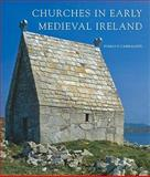 Churches in Early Medieval Ireland : Architecture, Ritual and Memory, Ó'Carragáin , Tomás, 0300154445