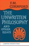 Unwritten Philosophy and Other Essays, Cornford, Francis Macdonald, 0521094445