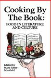 Cooking by the Book : Food in Literature and Culture, , 0879724447