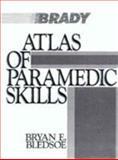 Atlas of Paramedic Skills, Bledsoe, Bryan E., 0893034444