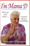 I'm Mama D, Giovanna D'Agostino, 0931714443