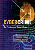 Cybercrime : The Psychology of Online Offenders, Kirwan, Grainne and Power, Andrew, 1107004446