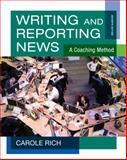 Writing and Reporting News : A Coaching Method, Rich, Carole, 1111344442