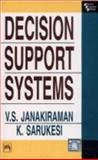 Decision Support Systems, Janakiraman, V. S. and Sarukesi, K., 8120314441