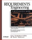 Requirements Engineering : A Good Practice Guide, Sommerville, Ian and Sawyer, Pete, 0471974447