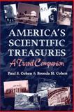 America's Scientific Treasures : A Travel Companion, Cohen, Paul S. and Cohen, Brenda H., 0841234442