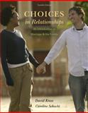 Choices in Relationships : An Introduction to Marriage and the Family, Knox, David and Schacht, Caroline, 1305094441