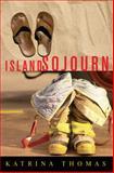 Island Sojourn, Katrina Thomas, 1477814442