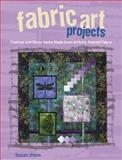 Fabric Art Projects, Susan Stein, 1589234448
