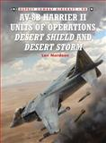 AV-8B Harrier II Units of Operation Desert Shield and Desert Storm, Lon Nordeen, 1849084440
