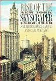 Rise of the New York Skyscraper : 1865-1913, Landau, Sarah B. and Condit, Carl W., 0300064446