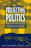Projecting Politics, Terry Christensen and Peter J. Haas, 0765614448