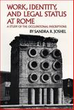 Work, Identity, and Legal Status at Rome : A Study of the Occupational Inscriptions, Joshel, Sandra R., 080612444X